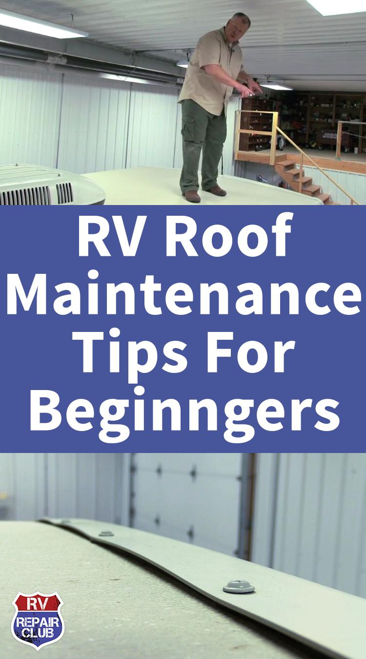 Rv Roof Maintenance First Steps Travel Trailer Camping Camper Maintenance Camping Camper