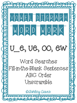 Vowel Digraph Word Work (u_e, ue, oo, ew) | I Love Being a