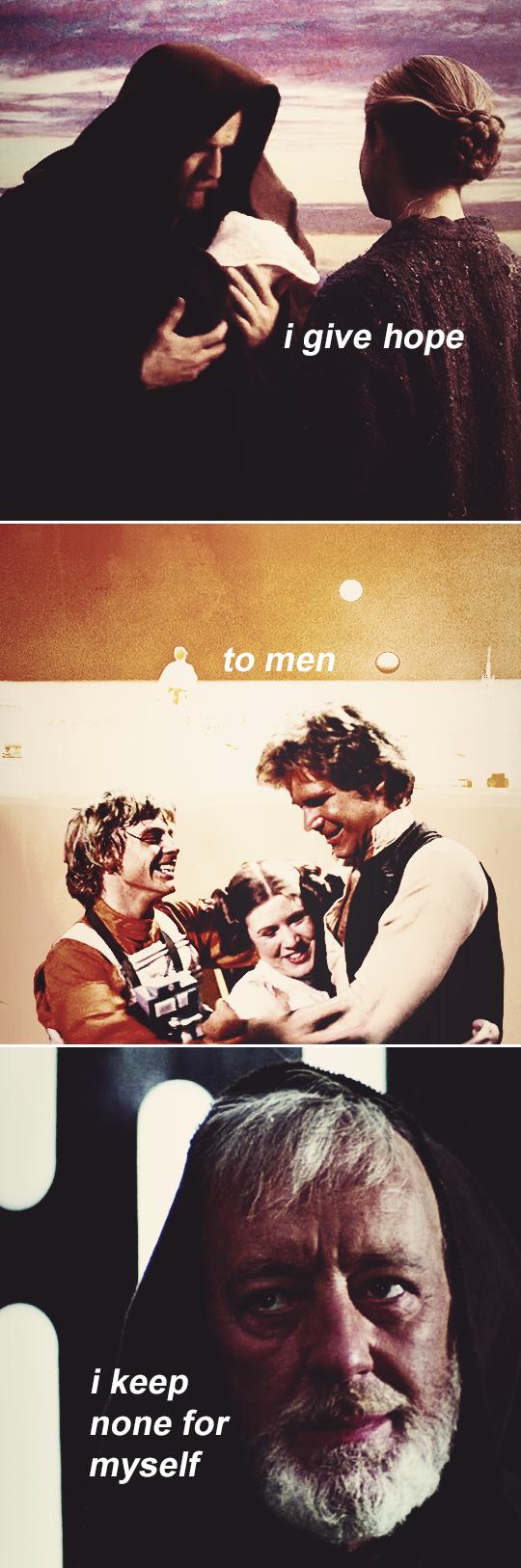 Obi Wan Kenobi: I give hope to men I keep none for myself (JRR Tolkien) #starwars