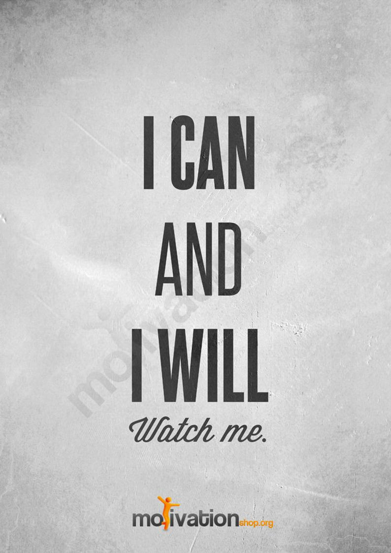 I Can and I Will Watch Me  Motivational Print Motivational   Etsy