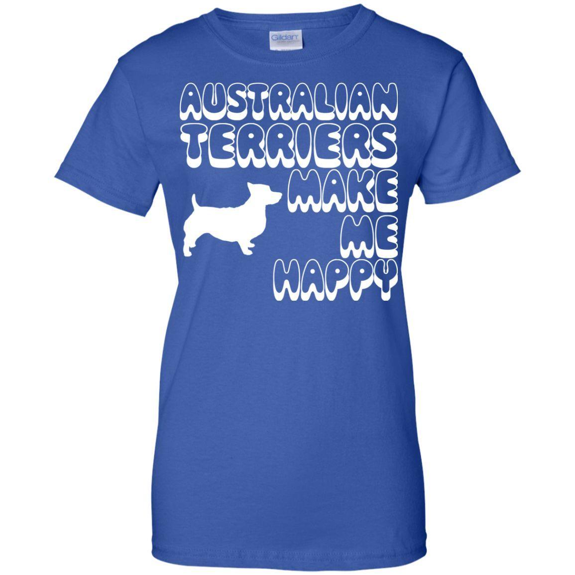 Australian Terriers Make Me Happy Ladies Tees