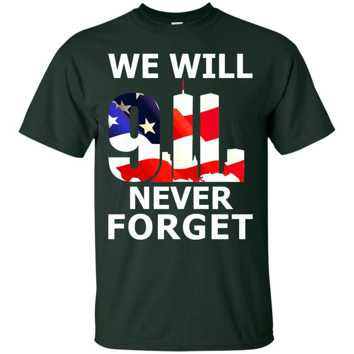 Sep 11 Memorial Day T shirts We Will Never Forget Hoodies Sweatshirts