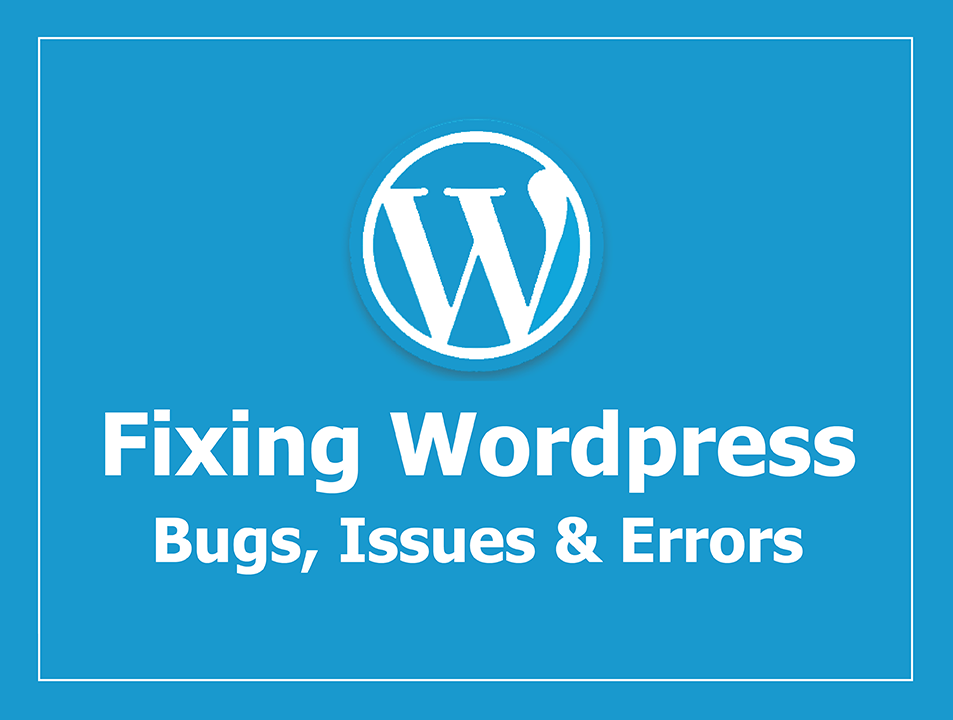 Fix Wordpress Website Issues Errors Or Bugs Wordpress Wordpress Website Website Design Wordpress