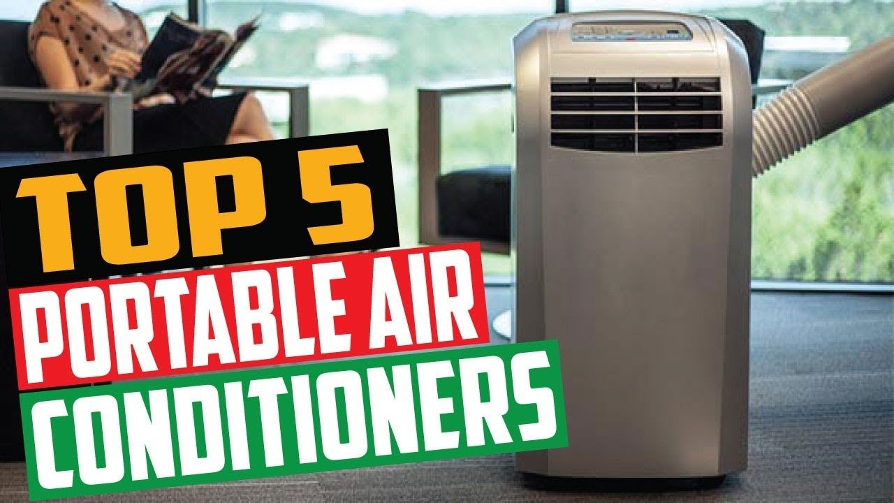 Best Portable Air Conditioners 2019 Top 5 Portable Air