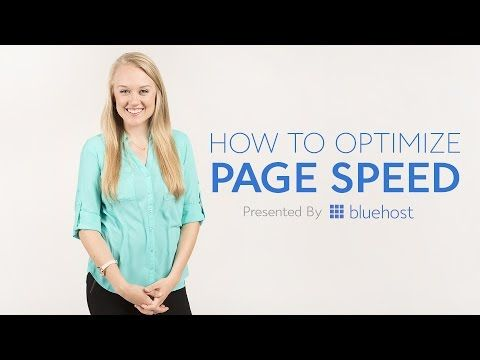 How to Optimize Page Speed - Presented by Bluehost - YouTube