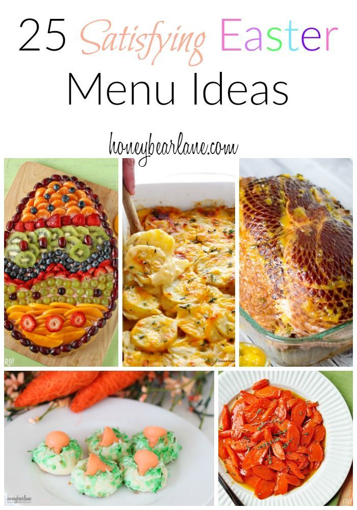 25 Satisfying Easter Menu Ideas Find Everything From Brunch To Dinner With Delicious Side Dish Recipes And Even Some Cute