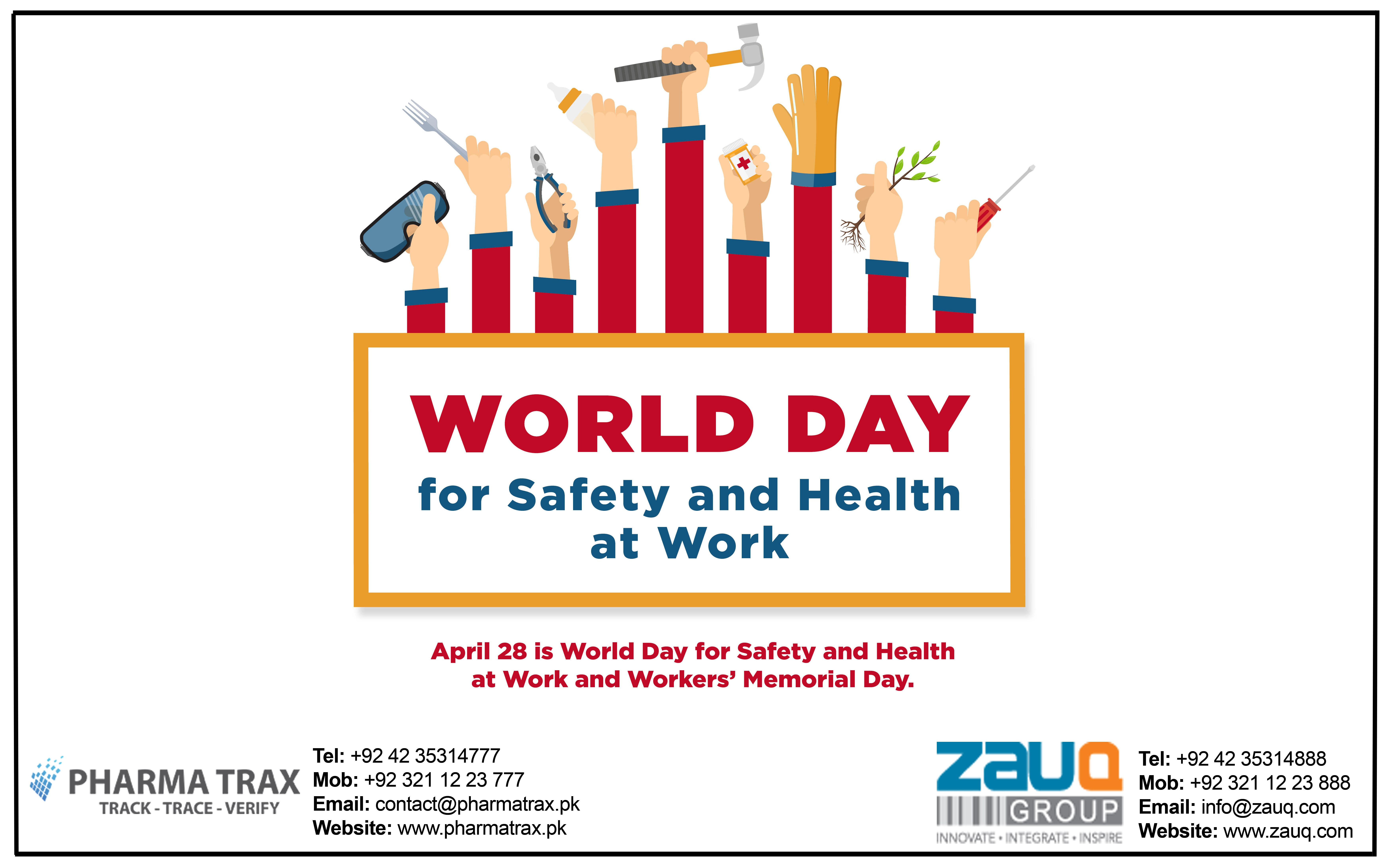The ''World Day for Safety and Health at Work'' is held on