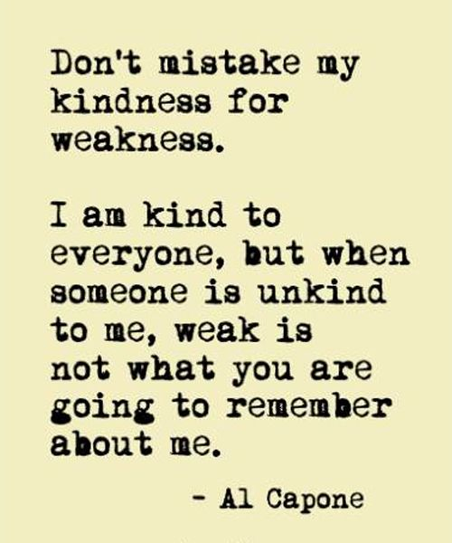 When Someone Is Unkind To Me Beautiful Motivational Quote Full Dose Kindness For Weakness Quotes Weakness Quotes Sarcastic Quotes