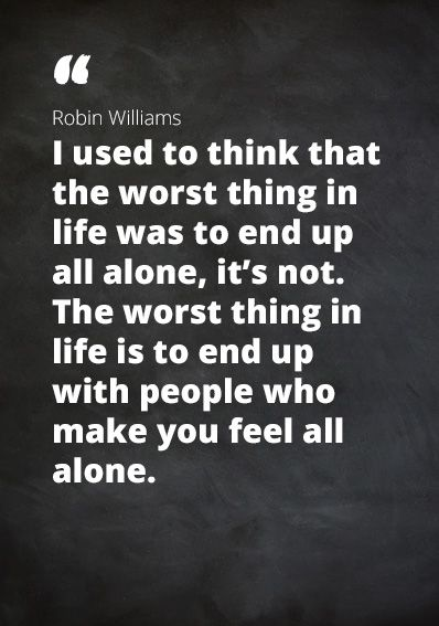 Quote Robin Williams I Used To Think That The Worst Thing In Life