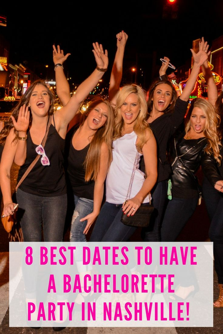 These Are The 8 Best Dates You Have A Bachelorette Party In Nashville Tn