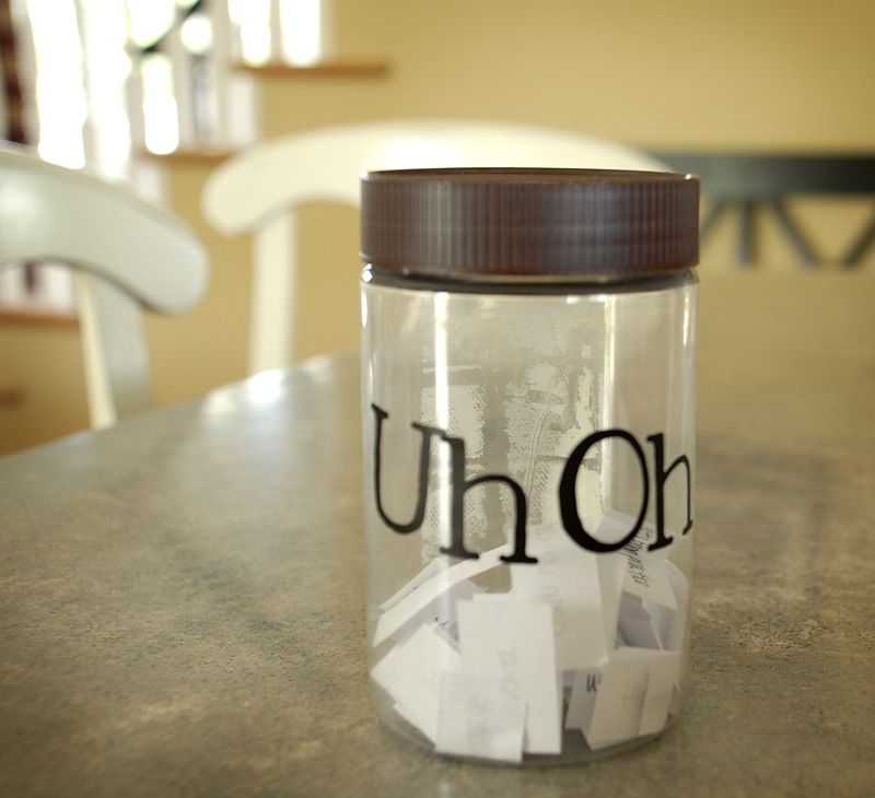 """Uh Oh Jar - LOVE this idea. It was getting hard always sending to their room or to the corner. Nothing seemed to change - but now...I'm making a consequence jar like this. Whining? Pull out a consequence. Talking back? Pull out a consequence. Not picking up your things? Pull out a consequence, maybe you'll get """"Your lucky day. No consequence THIS TIME."""""""