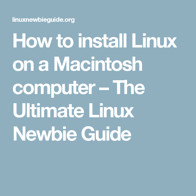 How to install Linux on a Macintosh computer – The Ultimate