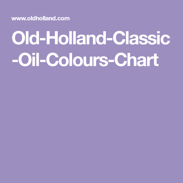 Old Holland Classic Oil Colours Chart Color Chart Colours Chart