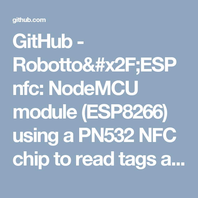 GitHub - Robotto/ESPnfc: NodeMCU module (ESP8266) using a