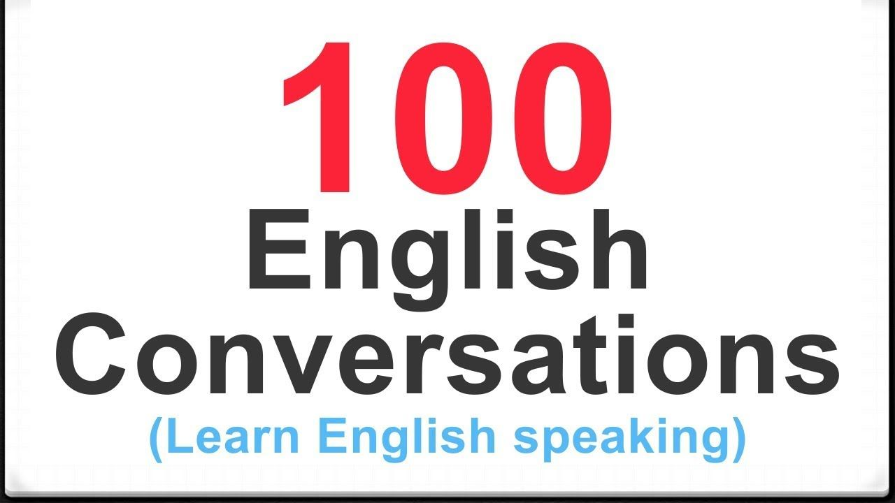 100 Common English Conversations For Daily Use Learn English