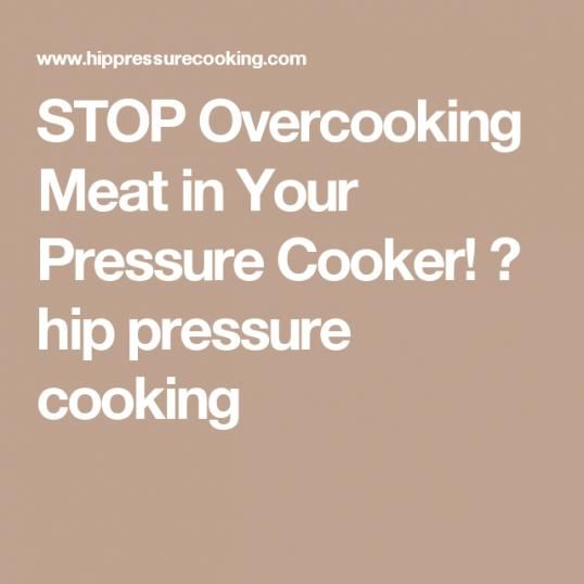 Photo of STOP Overcooking Meat in Your Pressure Cooker! ? hip pressure cooking #cookingme…