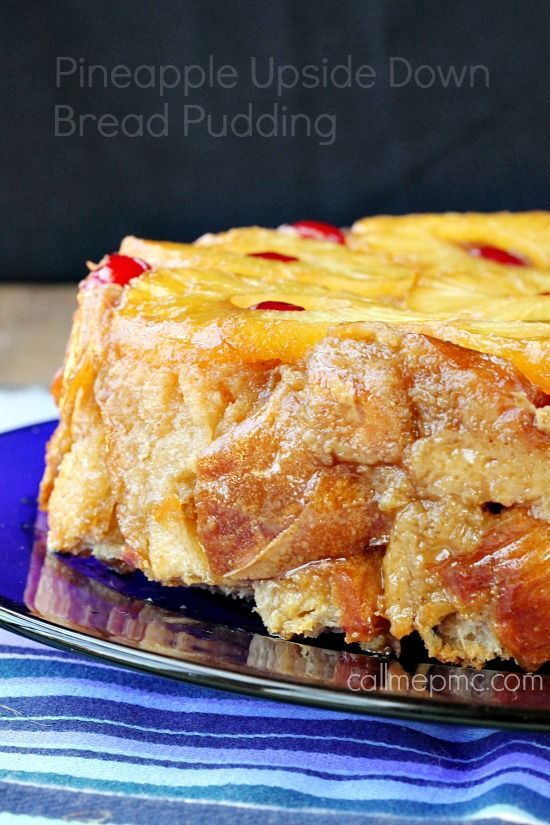 Pineapple Upside Down Bread Pudding