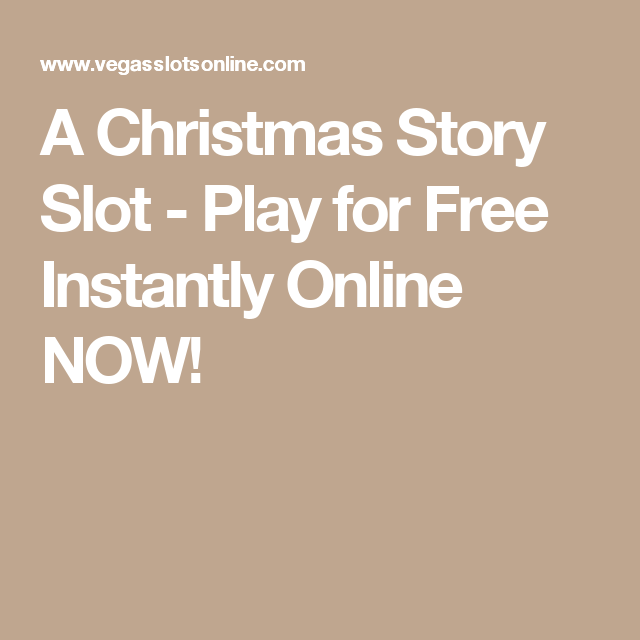 a christmas story slot play for free instantly online now - A Christmas Story Free Online