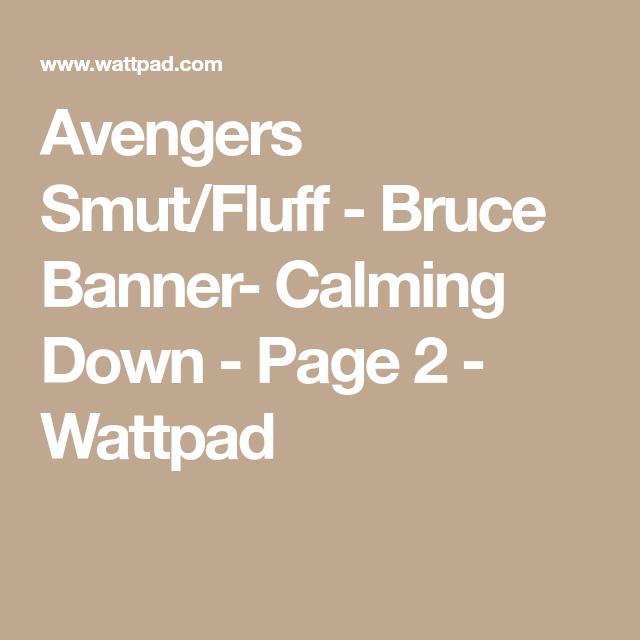 Avengers Smut/Fluff - Bruce Banner- Calming Down   Books