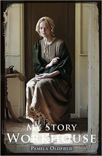 Workhouse (My Story): Amazon.co.uk: Pamela Oldfield: 9781407152561: Books
