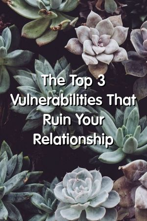 The Top 3 Vulnerabilities That Ruin Your Relationship by Abigail #marriage  #spouse  #movies