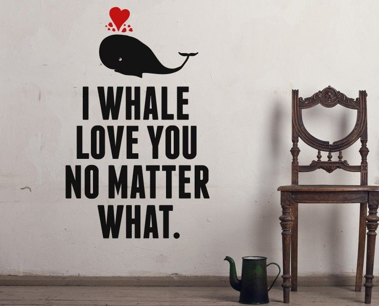 I Whale Love You No Matter What Whale Love You
