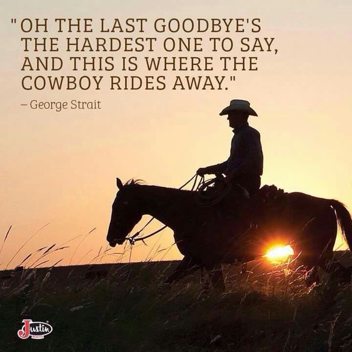 Cowboy Rides Away Inspirational Horse Quotes Cowboy Quotes Funeral Poems