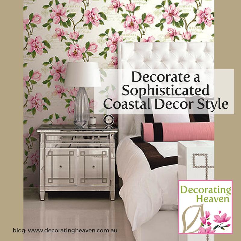 Decorate a Sophisticated Coastal Decor Style http://decoratingheaven.com.au/sophisticated-coastal-decor/