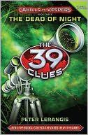 The 39 Clues Cahills Vs Vespers The Dead Of Night By Peter Larangis The 39 Clues New Children S Books Vesper