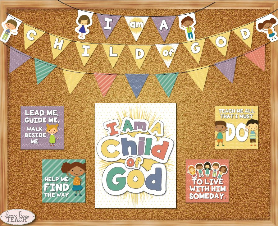 2018 Primary Theme Bulletin Board And Posters Printables I Am A Child Of God