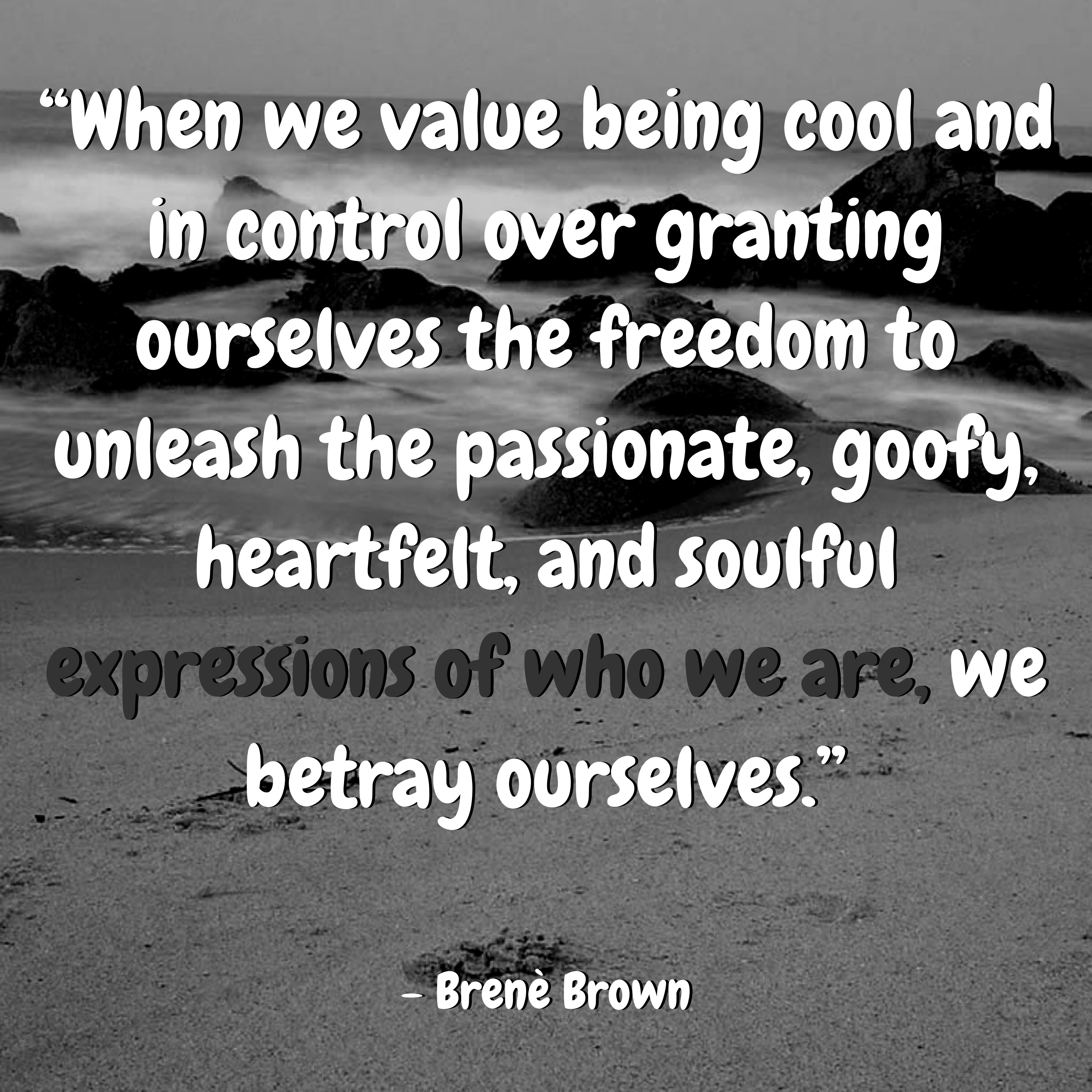 Brene Brown Be Free To Be Yourself