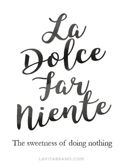 La Dolce Far Neinte Quote Italian Quote Life Quote Italian Quotes Life Quotes Quotes