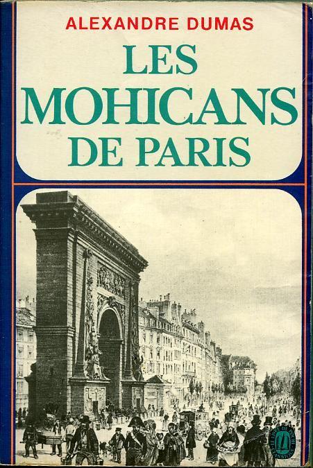 Alexandre Dumas Les Mohicans De Paris 1854 Beautes De L Art
