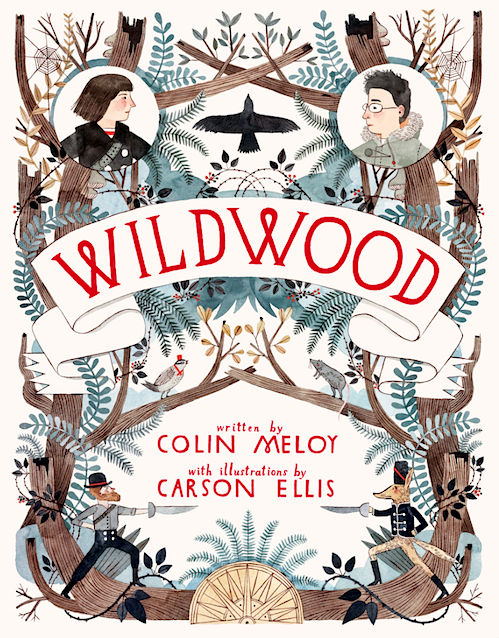Wildwood. Written by Colin Meloy & illustrated by Carson Ellis