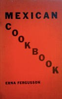 """Although many recipes in this book are not """"authentic"""", Erna Ferguson loved New Mexico and  this is an early cookbook."""