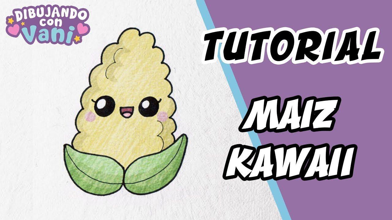 Como Dibujar Un Maiz Kawaii Paso A Paso Dibujos Kawaii