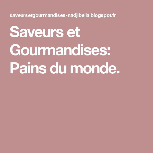 Saveurs et Gourmandises: Pains du monde.