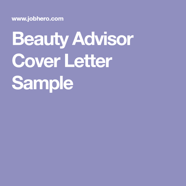 Beauty Advisor Cover Letter Sample | Career Bound | Pinterest ...