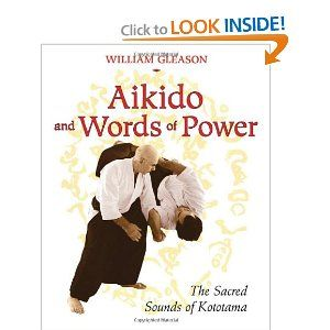 Aikido and Words of Power: The Sacred Sounds of Kototama [Paperback]