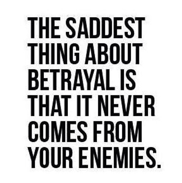 Betrayal Quote Betrayal Quotes Real Relationship Quotes Quotations