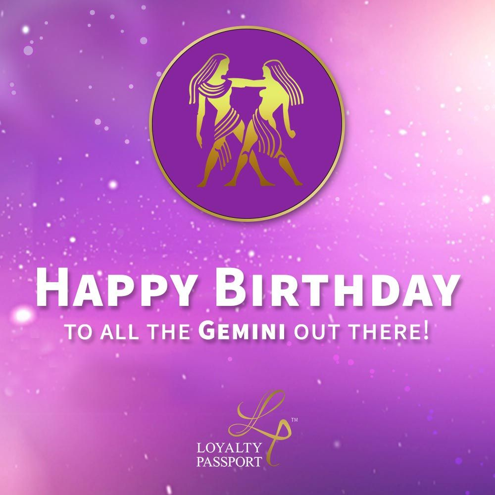 Birthday Wishes To All The Geminis This Year Make A Clever Choice Keep Your Wallet Free From Clutter Download Loyalty Passport App