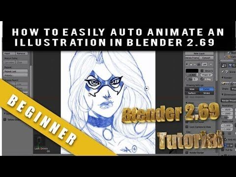 HOW TO EASILY AUTO ANIMATE AN ILLUSTRATION IN BLENDER 2.69 (+playlist)