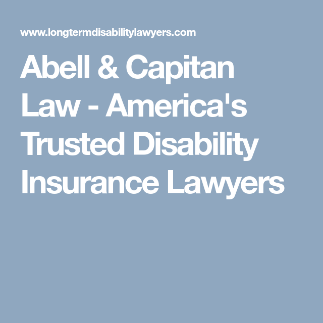Abell  Capitan Law  AmericaS Trusted Disability Insurance