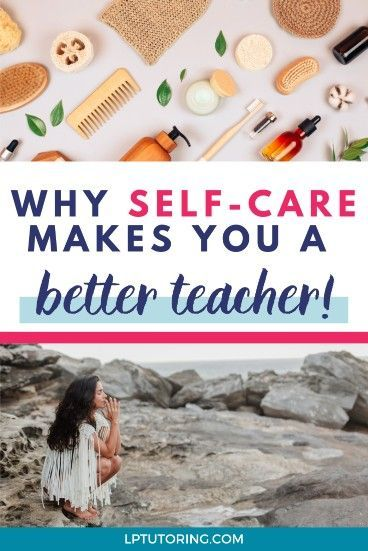 8 Ways Teachers Can Practice Self-Care in 2020 | Education ...