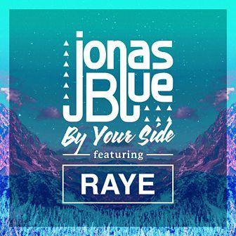 Jonas Blue By Your Side Feat Raye