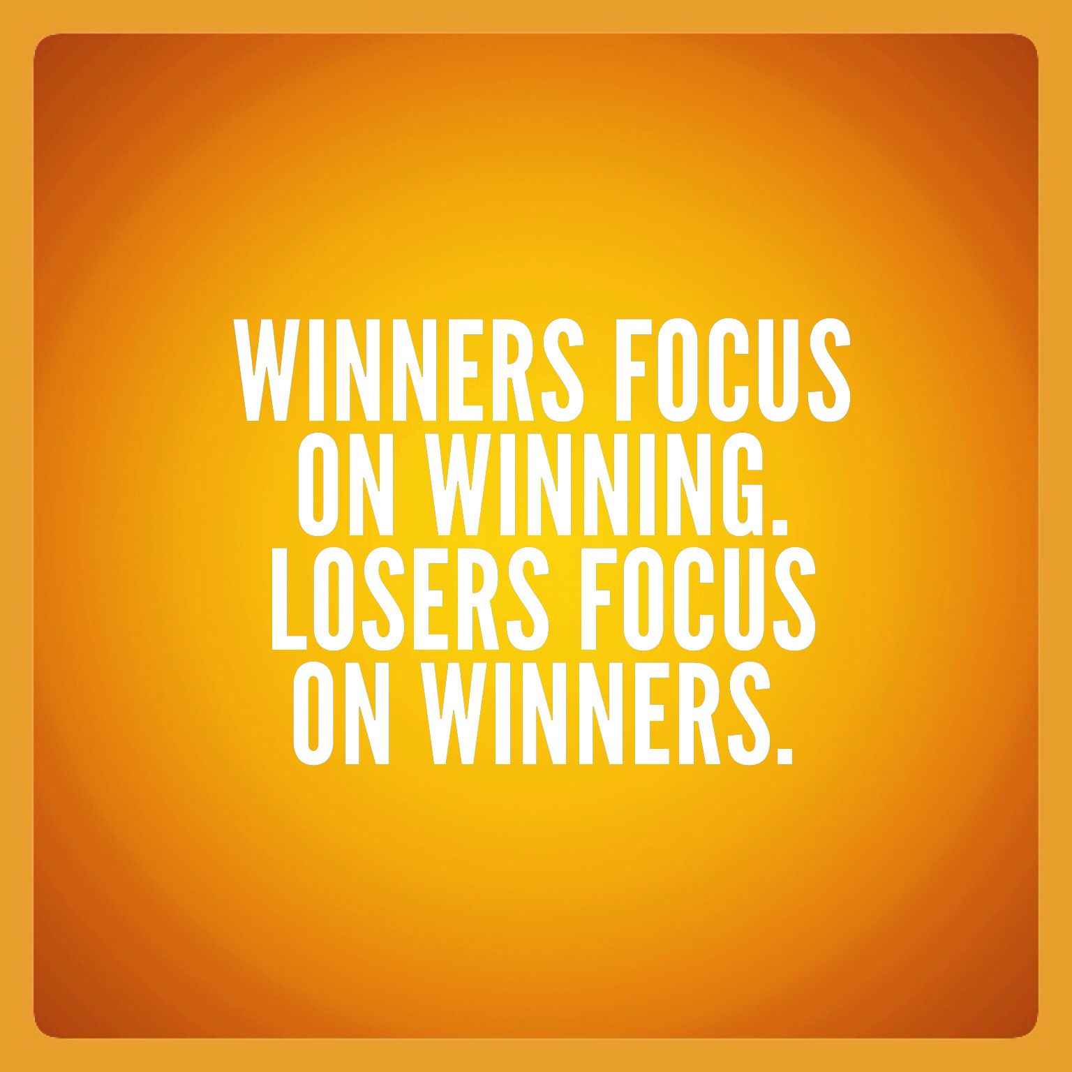 Quotes About Winning Winners Focus On Winninglosers Focus On Winners Quotes .