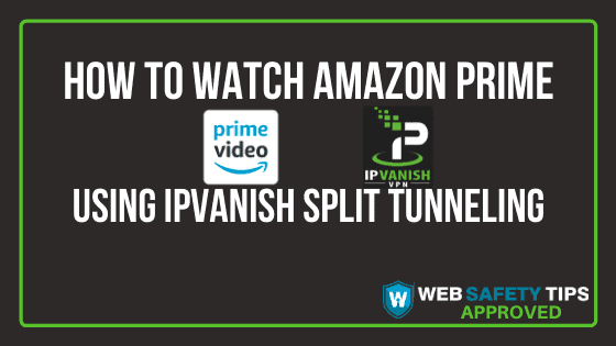 How To Use Vpn With Amazon Prime Video