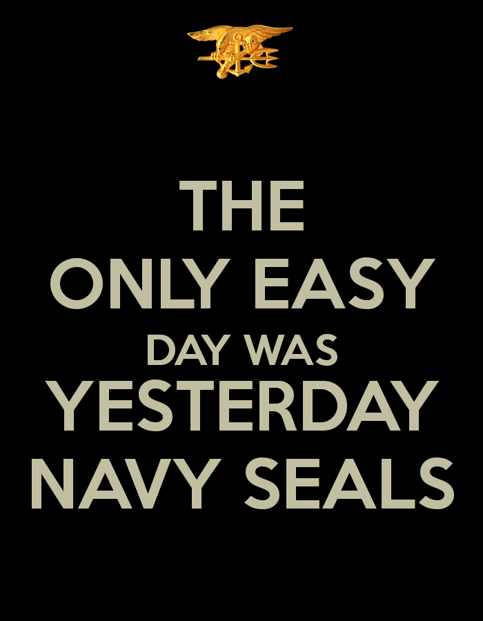 The Only Easy Day Was Yesterday Army Quotes Words Words Of Wisdom