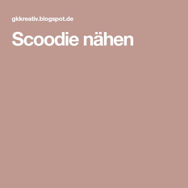 Scoodie nähen   Nähanleitung   Pinterest