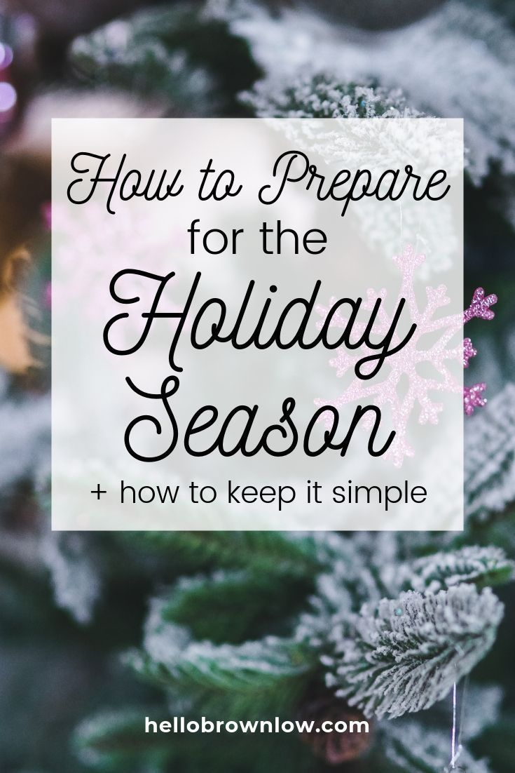 How to Prepare for a Busy Holiday Season #christmasiscoming #christmascountdown #holidayprep #holidaystress